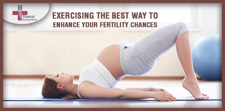 Exercising The Best Way To Enhance Your Fertility Chances
